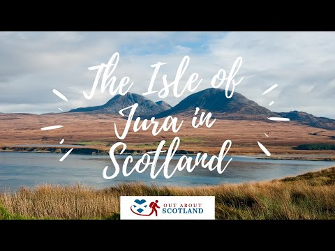 A Guide to Visiting The Isle of Jura