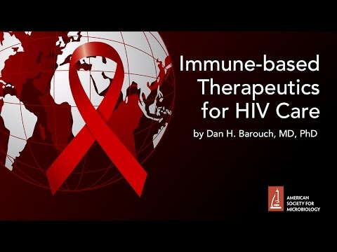 Immune Based Therapeutics for HIV Care by Dan H. Barouch, MD, PhD