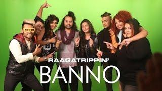 Banno | Tanu Weds Manu Returns - RaagaTrippin