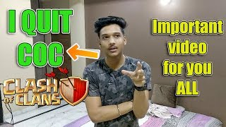I QUIT COC    Important video for all Indian coc players ! MUST WATCH...