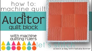 How to: Machine Quilt a Auditor Quilt Block-With Natalia Bonner- Let's Stitch a Block a Day- Day 131