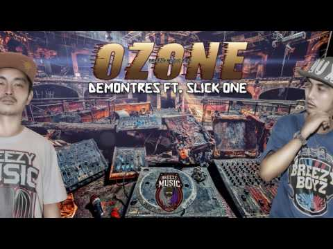 Ozone - Demontres Ft. Slick One ( Breezy Music 2016 )