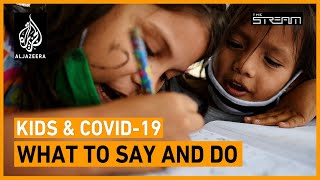 How do we talk to kids about coronavirus? | The Stream