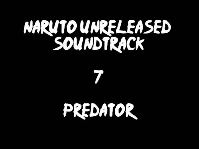 Naruto Unreleased Soundtrack - Predator