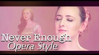 Never Enough, Opera Version #thegreatestshowman #irishsinger #music