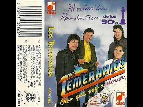 Los Temerarios (Album COMPLETO) Creo Que Voy a Llorar