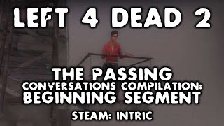 Survivors' Banter Compilation (Beginning Segment) - L4D2 The Passing