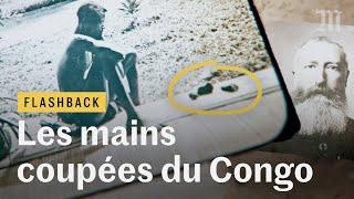 Comment les mains coupées du Congo ont secoué l'Europe coloniale - Flashback #2