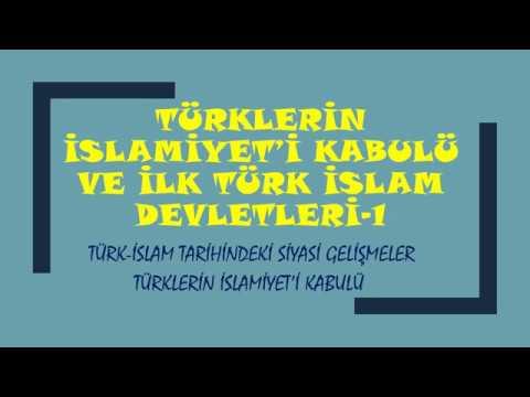 16)2019 TARİH/TÜRKLERİN İSLAMİYET'İ KABULÜ VE İLK TÜRK İSLAM DEVLETLERİ