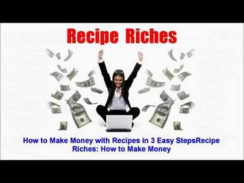 Recipe Riches: How to Make Money with Recipes in 3 Easy Steps ( Amazon Kindle )