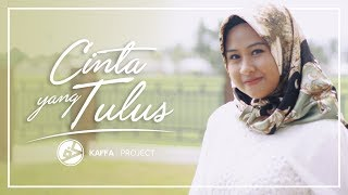 CINTA YANG TULUS (Music Video Cover by KAFFA PROJECT)