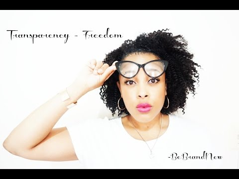 Transparency = Freedom...3 steps to being transparent