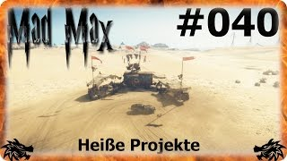 MAD MAX #040 ► Heiße Projekte 🐲 Let´s Play Mad Max+The Ripper DLC