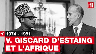 L'Afrique de Valéry Giscard d'Estaing - 1974-1981