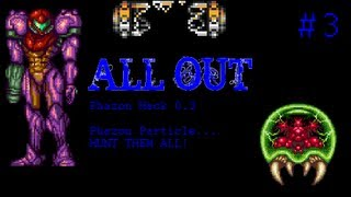 All Out With Super Metroid #3 - Phazon Hack 0.3 Particle Hunt