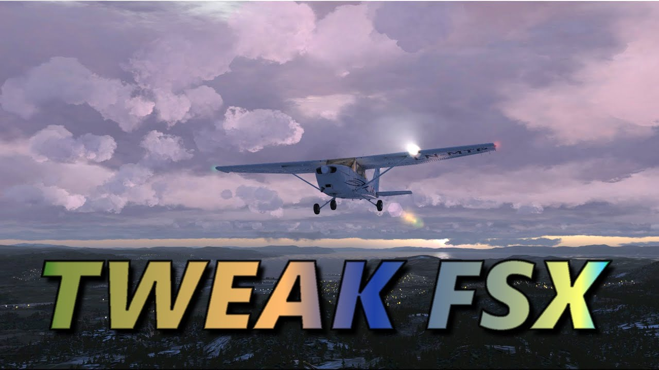 How to Tweak FSX and FSX Steam Edition for BEST GRAPHICS and MORE FPS!