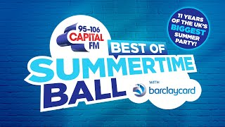 The Best Of Capital's Summertime Ball with Barclaycard   Capital