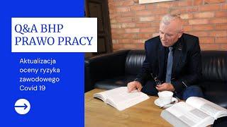 Q&A BHP PRAWO PRACY- Aktualizacja oceny ryzyka zawodowego COVID-19