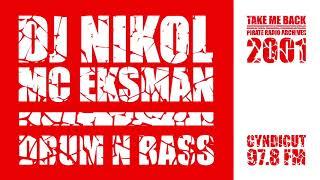DJ NIKOL & MC EKSMAN | DRUM N BASS 2001 | CYNDICUT FM 97.8 | PIRATE RADIO ESSEX