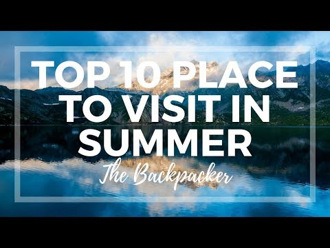 Top 10 Places to visit in summer (India) | The Backpacker | Travel Guide 2018