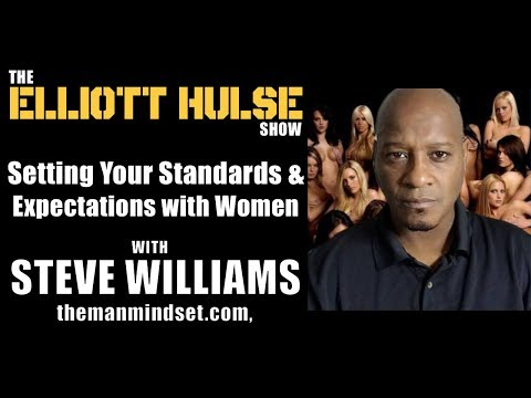 """Setting STANDARDS & EXPECTATIONS With Women [Steve """"The Dean"""" Williams]"""
