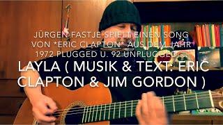Layla ( Text & Musik: Eric Clapton & Jim Gordon ), h. heute gesungen und gespielt von Jürgen Fastje!