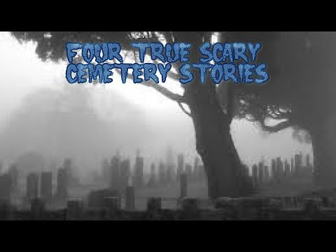 4 True Scary Cemetery Stories