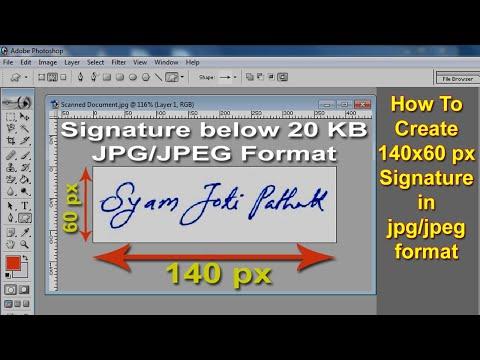 Create Signature 140 X 60 Pixels JPG Format  Below 20 KB For Online Form 🔥🔥🔥