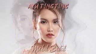 AYU TINGTING - MOBIL BUTUT (Lirik)