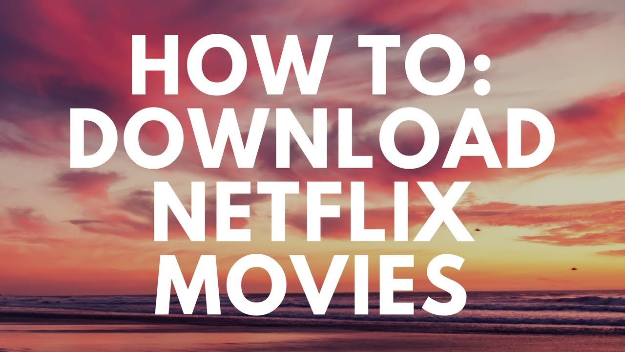 can you download netflix