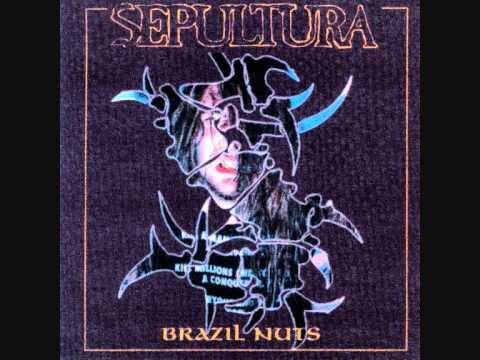 Sepultura - Brazil Nuts [Bootleg]