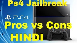 Pros and Cons of Ps4 Jailbreaking (Hindi)India