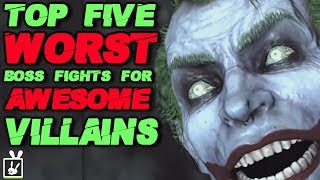 Top Five Worst Boss Fights for Awesome Villains