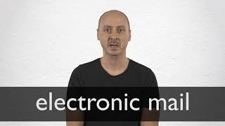 How to pronounce ELECTRONIC MAIL in British English
