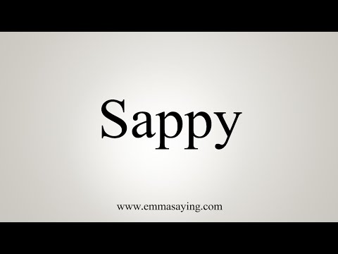 How To Say Sappy