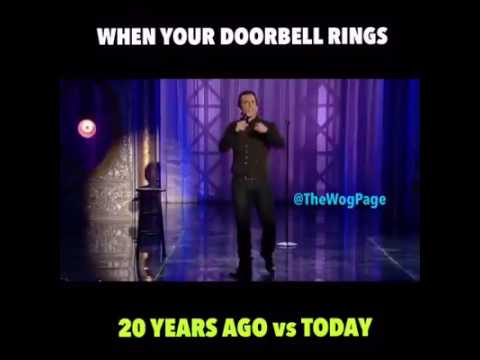 When ur door bell rang 20yrs ago vs Now