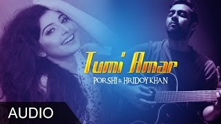 Tumi Amar - Hridoy Khan & Porshi