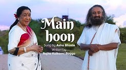 Main Hoon   Asha Bhosle   Song Dedicated To Gurudev Sri Sri Ravi Shankar on Birthday