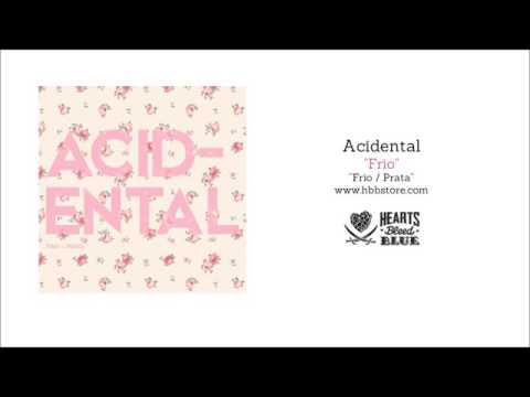Acidental – Frio