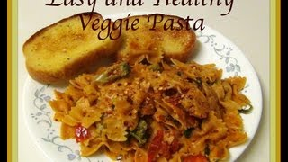 Easy and Healthy Veggie Pasta Thumbnail
