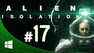 Alien Isolation - ITA Walkthrough - Parte 17 [1080p PC ULTRA Settings]