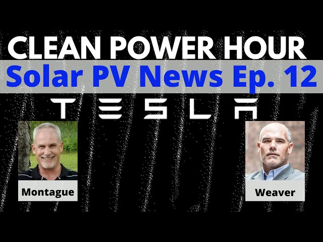 Clean Power Hour Ep.12 - Tesla Battery Day is Here; Solar + Storage is the Holy Grail