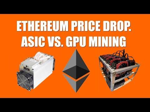 ETHEREUM PRICE DROP. ASIC VS. GPU MINING