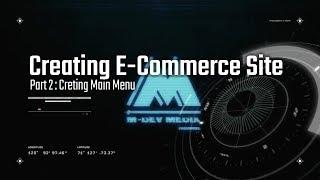 Erstellen Sie E-Commerce-Website-Tutorial : P 2 Erstellen Hauptmenü