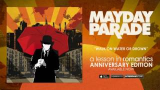 Watch Mayday Parade Walk On Water Or Drown video