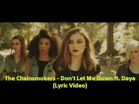 The Chainsmokers - Don&39;t Let Me Down ft Daya Lyric