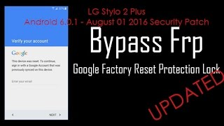 UPDATED: LG Android 6.0.1 FRP Bypass - 08/01/2016 Security Patch Google Account