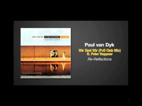 Paul van Dyk ft. Peter Heppner - Wir Sind Wir (Club Mix)