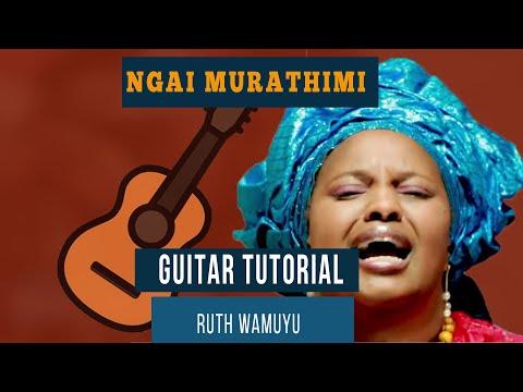 Ruth Wamuyu   NGAI MURATHIMI  HOW TO PLAY ON GUITAR LESSONTUTORIAL