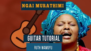 Ruth Wamuyu   NGAI MURATHIMI  HOW TO PLAY ON GUITAR LESSONTUTORIAL